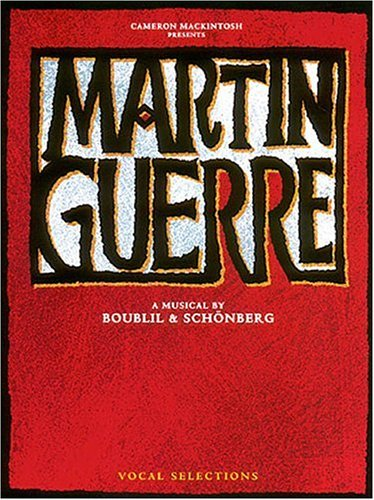 Cameron Mackintosh presents Martin Guerre: A Musical by Boublil and Schonberg Vocal Selections