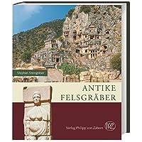 Antike Felsgräber (Zaberns Bildbände zur Archäologie)