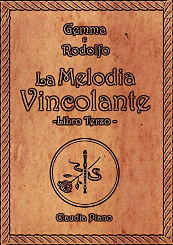 La Melodia Vincolante -Libro Terzo: Due mondi, due verità (Armonia) (Italian Edition)