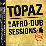 Afro Dub Sessions by Topaz (2005-01-21)