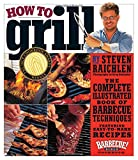 img - for How to Grill: The Complete Illustrated Book of Barbecue Techniques, A Barbecue Bible! Cookbook book / textbook / text book
