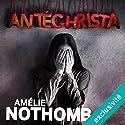 Antéchrista Audiobook by Amélie Nothomb Narrated by Véronique Groux de Miéri