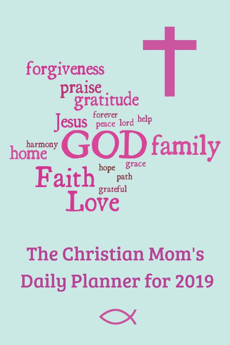The Christian Moms Daily Planner 2019: A Daily Devotional ...