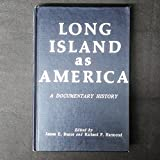 img - for Long Island As America: A Documentary History to 1896 (Empire State historical publications series) book / textbook / text book