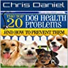 The 20 Top Dog Health Problems and How to Prevent Them
