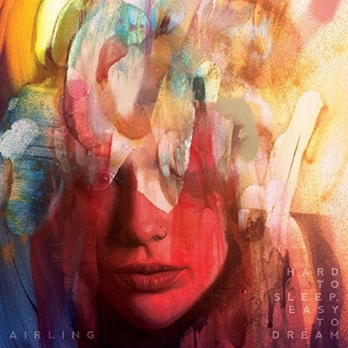 Airling - Hard To Sleep, Easy To Dream (2017) [CD FLAC] Download