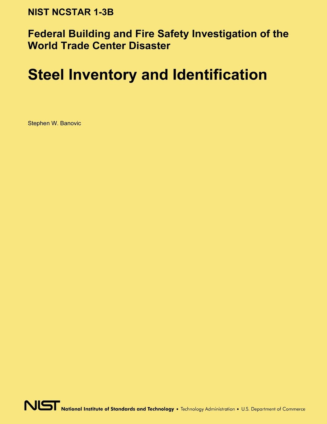Steel Inventory and Identification: Federal Building and Fire Safety Investigation of the World Trade Center Disaster ebook