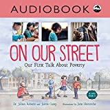 On Our Street: Our First Talk About Poverty: The World Around Us