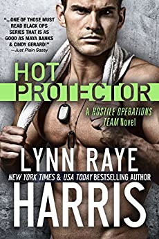 Hot Protector (A Hostile Operations Team Novel)(Book 9) by [Harris, Lynn Raye]