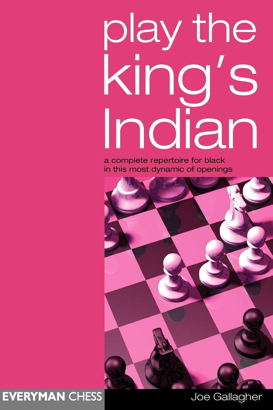 2d032e8fd71 Play the King s Indian  A Complete Repertoire for Black in this most ...