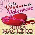 The Venom in the Valentine: Viola Roberts Cozy Mysteries, Book 5 | Shéa MacLeod