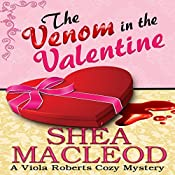 The Venom in the Valentine: Viola Roberts Cozy Mysteries, Book 5 | Shéa MacLeod