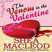 The Venom in the Valentine: Viola Roberts Cozy Mysteries, Book 5 Audiobook by Shéa MacLeod Narrated by Yvette Keller