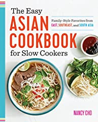 The Easy Asian Cookbook for Slow Cookers celebrates the multicultural influences and traditions in Asian cuisine with classic, comfort dishes made easy.              From Chinese to Korean, Thai to Filipino, and Indian to Sri ...