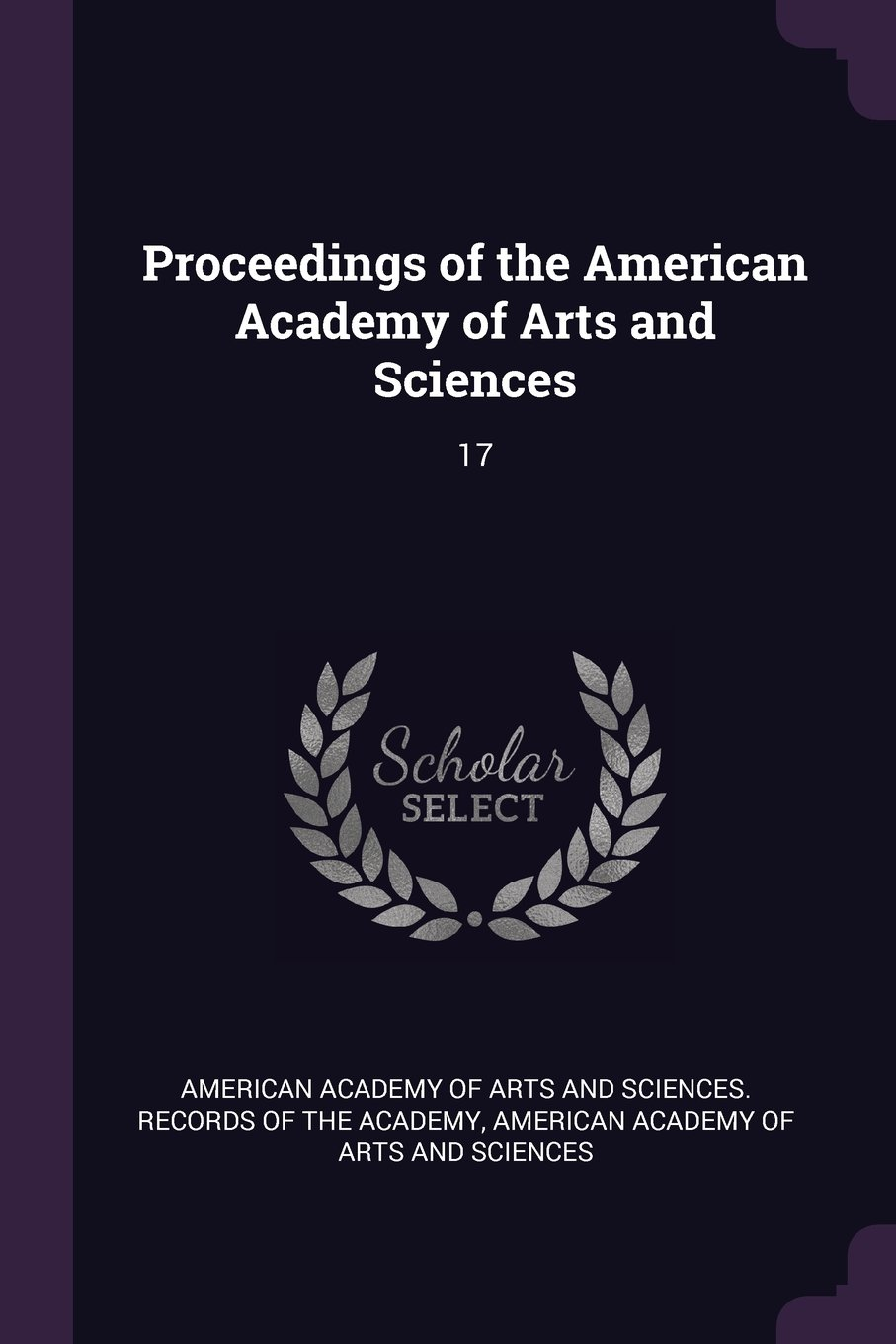 Read Online Proceedings of the American Academy of Arts and Sciences: 17 pdf