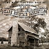 Time Warp: The Very Best Of Ozark Mountain Daredevils