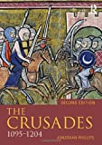 The Crusades, 1095-1204 (Seminar Studies) by Jonathan Phillips (2014-05-29)