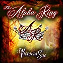 The Alpha King Audiobook by Victoria Sue Narrated by Joel Leslie