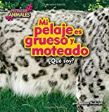 Mi pelaje es grueso y moteado / My Fur is Thick And Mottled (Pistas de animales / Zoo Clues) (Spanish Edition)