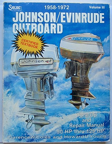 Johnson/Evinrude Outboard Tune-up and Repair Manual, Vol. 3: 1958 -1972