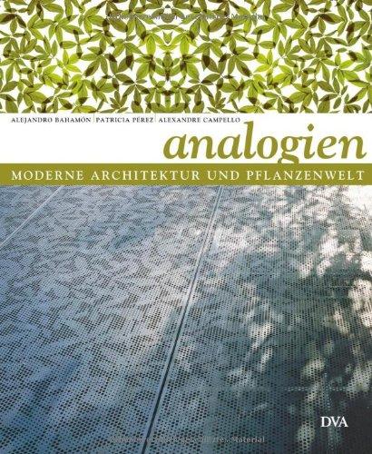 Moderne Architektur und Pflanzenwelt: Analogien
