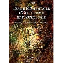 Traité Élémentaire d'Occultisme & d'Astrologie (French Edition)
