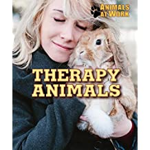 Therapy Animals (Animals at Work)