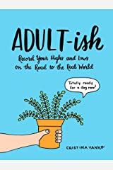 Adult-ish: Record Your Highs and Lows on the Road to the Real World Paperback
