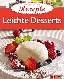ebooks kindle leichte desserts die beliebtesten rezepte german edition. Black Bedroom Furniture Sets. Home Design Ideas