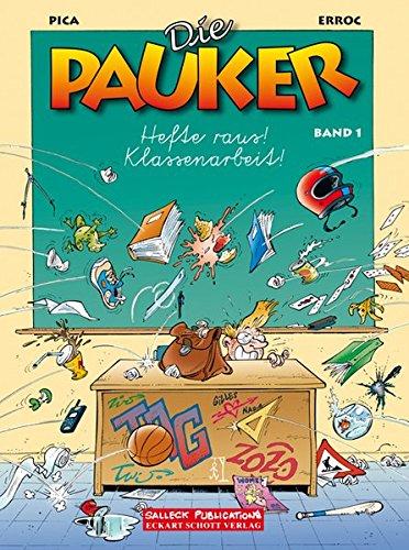 Die Pauker Band 1: Hefte raus! Klassenarbeit Taschenbuch – 1. Februar 2011 Error Pica Klaus Jöken Salleck Publications