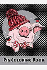 Pig Coloring Book: Animals Coloring Book Pigs Dogs Cats Sloth Coloring Pages Large Print One Sided Stress Relieving, Relaxing Coloring Book For ... (Animals Lovers Coloring Book) (Volume 1) Paperback