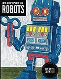 Retro Robots: Robot & Space Coloring Book: Robot Coloring Book, Space Coloring Book, Sci-Fi Coloring Book