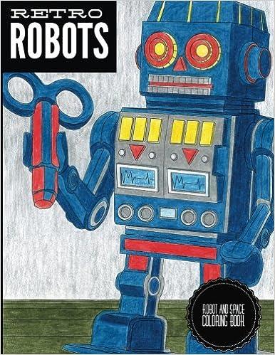 Retro Robots: Robot & Space Coloring Book: Robot Coloring Book ...