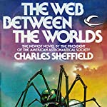 The Web Between the Worlds   Charles Sheffield