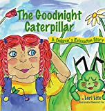 : The Goodnight Caterpillar: A Children's Relaxation Story to Improve Sleep, Manage Stress, Anxiety, Anger (Indigo Dreams)(Hardcover)