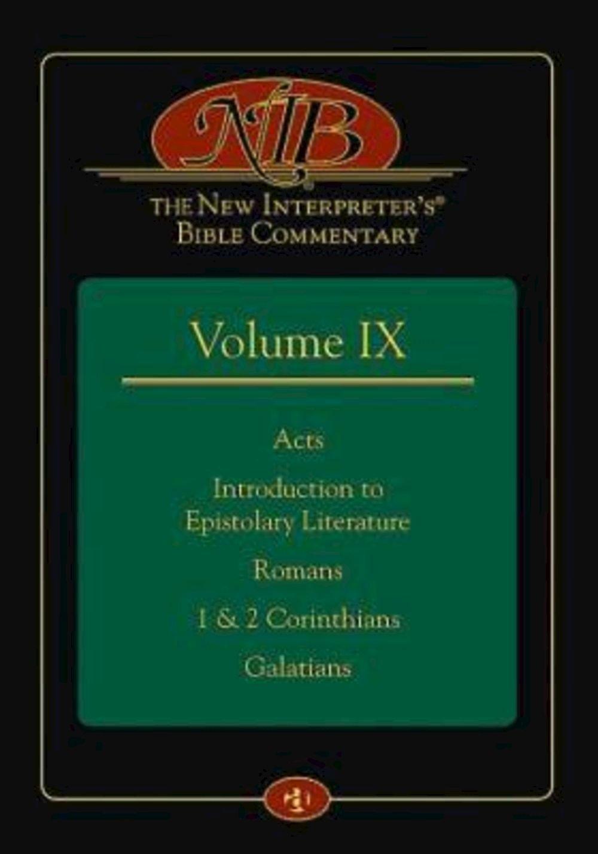 9: The New Interpreter's® Bible Commentary Volume IX: Acts, Introduction to Epistolary Literature, Romans, 1 & 2 Corinthians, Galatians