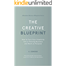 The Creative Blueprint: How to Turn Your Creativity Into a Thriving Business and Work on Purpose (Abundant Business Blueprint Book 1) (English Edition)