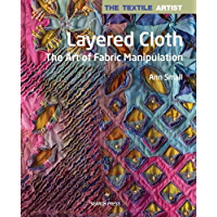 The Textile Artist: Layered Cloth (English Edition)