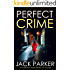 PERFECT CRIME a gripping crime thriller full of twists