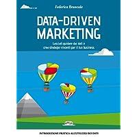Data-driven marketing.Lasciati guidare dai dati e crea strategie vincenti per il tuo business