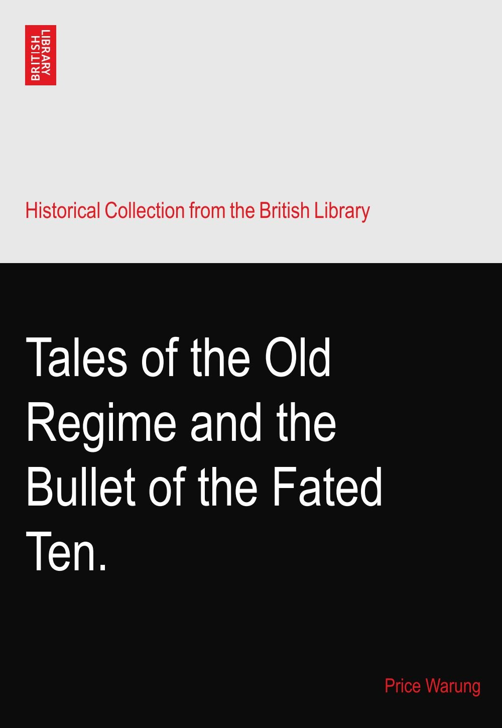 Download Tales of the Old Regime and the Bullet of the Fated Ten. pdf epub