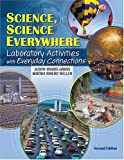 Science, Science Everywhere : Laboratory Activities with Everyday Connections, Iriarte-Gross, Judith and Riherd Weller, Martha, 0757511759