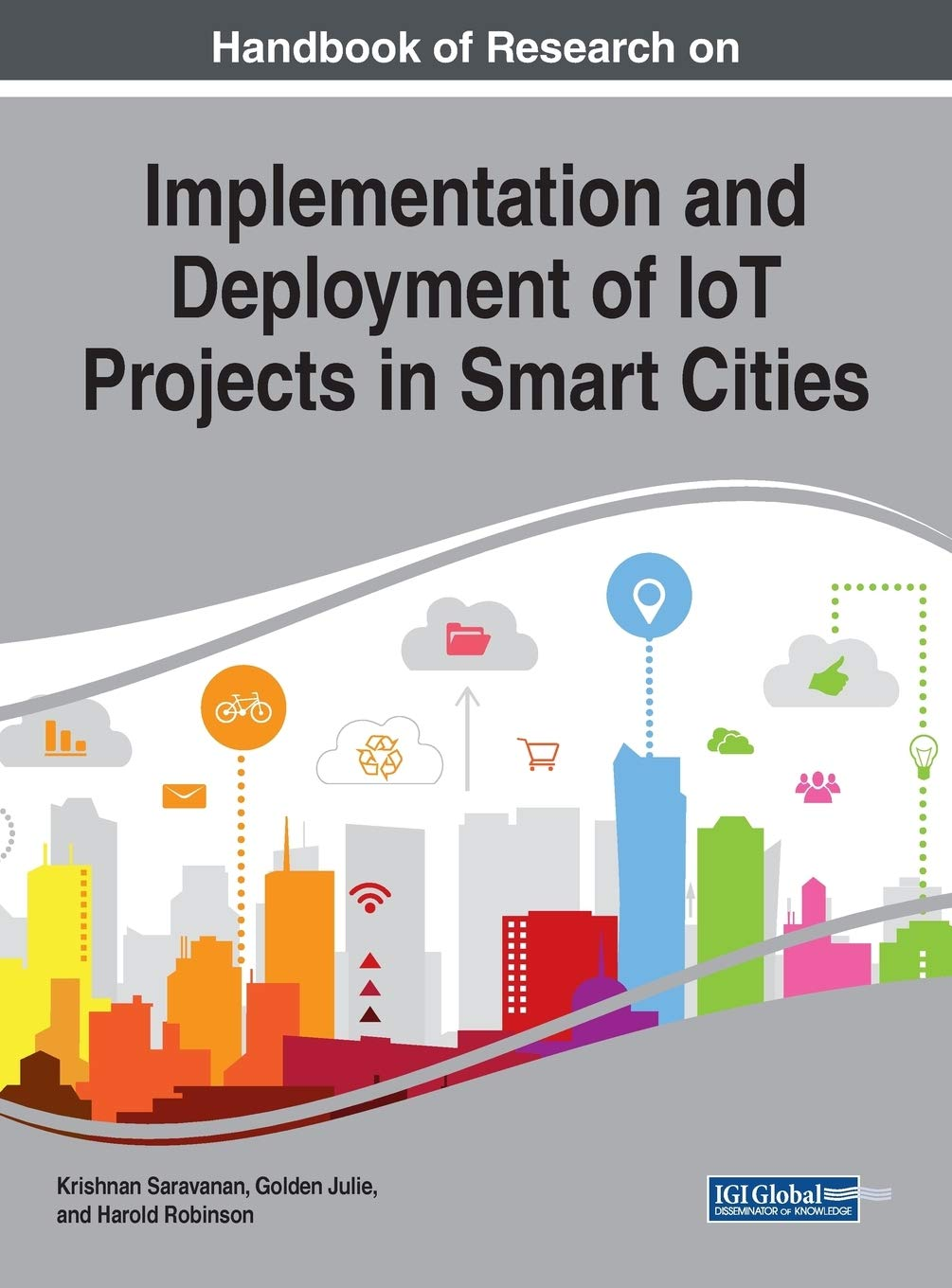 Handbook of Research on Implementation and Deployment of IoT Projects in Smart Cities (Advances in Civil and Industrial Engineering)