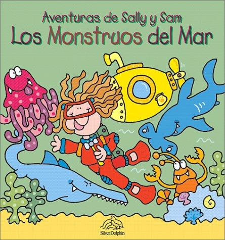 Los monstruos del mar: Sea Monsters, Spanish-Language Edition (Aventuras de Sally y Sam) (Spanish Edition) pdf epub