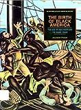 Birth of Black America, , 0791026833