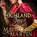 Highland Spy: Mercenary Maidens, Book 1 Audiobook by Madeline Martin Narrated by Dave Gillies