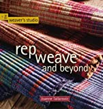 Rep Weave and Beyond (The Weaver's Studio series)