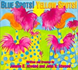 img - for Blue Spots! Yellow Spots book / textbook / text book