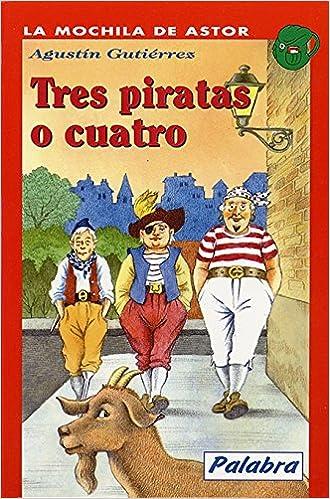 Tres piratas o cuatro: Agustín Gutiérrez: 9788482394022: Amazon.com: Books