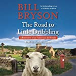 The Road to Little Dribbling: Adventures of an American in Britain | Bill Bryson